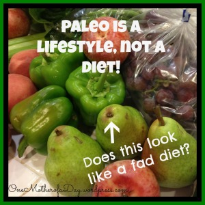 Paleo is a lifestyle, not a diet!