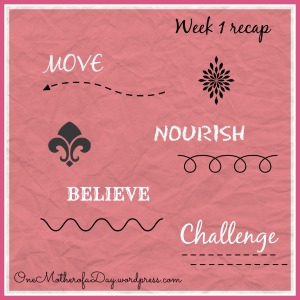 Move Nourish Believe Blogger Challenge: Week 1 Recap