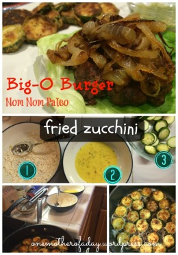 Nom Nom Paleo Big-O burgers Paleo fried zucchini