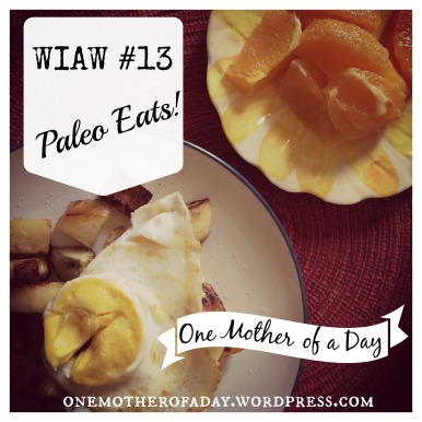 WIAW #13 Paleo eats