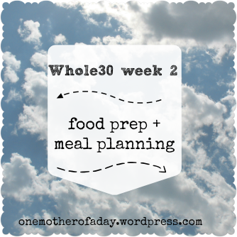 Whole30 week 2 food prep and meal planning