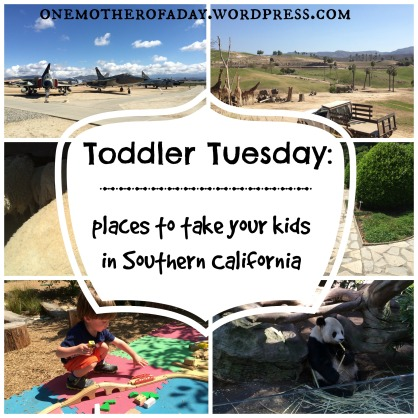Toddler Tuesday: Places to take your kids in southern california