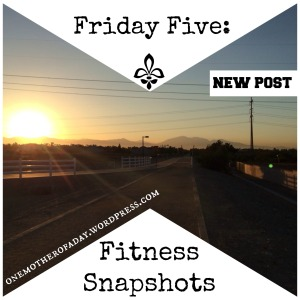 Friday Five: Fitness Snapshots