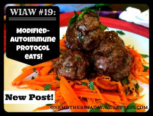 WIAW #19: modified-autoimmune protocol eats!