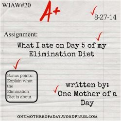 WIAW #20: What I ate on day 5 of my Elimination Diet