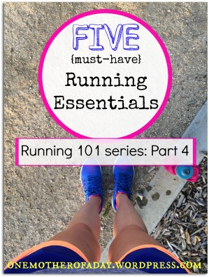 Running 101: FIVE {must have} running gear